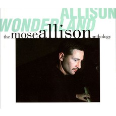 Allison Wonderland: The Mose Allison Anthology