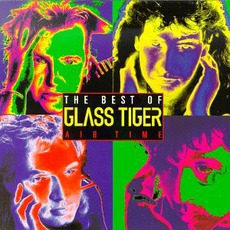 Air Time: The Best Of Glass Tiger
