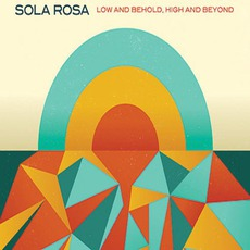 Low And Behold, High And Beyond by Sola Rosa