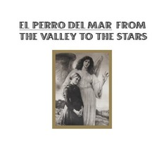 From The Valley To The Stars mp3 Album by El Perro Del Mar