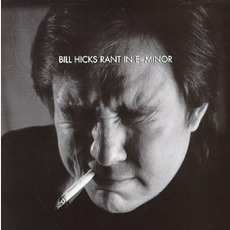 Rant In E-Minor by Bill Hicks