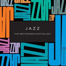 Jazz: The Smithsonian Anthology by Various Artists