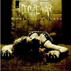 What You Deserve by I Declare War