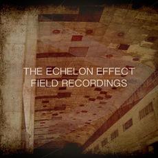 Field Recordings by The Echelon Effect