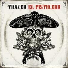 El Pistolero mp3 Album by Tracer
