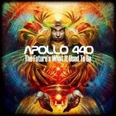 The Future's What It Used To Be by Apollo 440