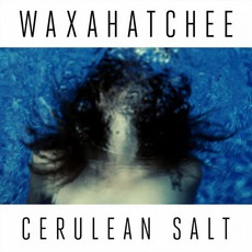 Cerulean Salt mp3 Album by Waxahatchee