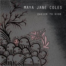 Easier To Hide by Maya Jane Coles