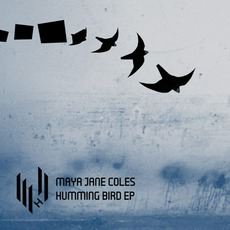 Humming Bird EP by Maya Jane Coles