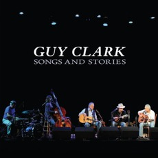 Songs And Stories mp3 Album by Guy Clark