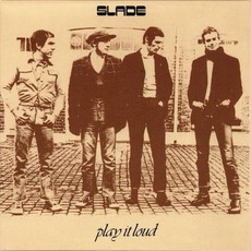 Play It Loud (Remastered) mp3 Album by Slade