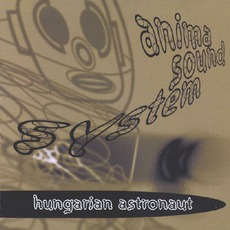 Hungarian Astronaut (Re-Issue) by Anima Sound System