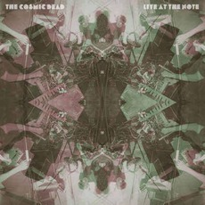Live At The Note mp3 Live by The Cosmic Dead