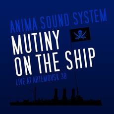 Mutiny On The Ship by Anima Sound System