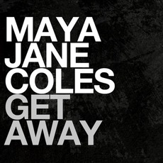 Get Away by Maya Jane Coles