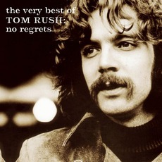 The Very Best Of Tom Rush: No Regrets mp3 Artist Compilation by Tom Rush