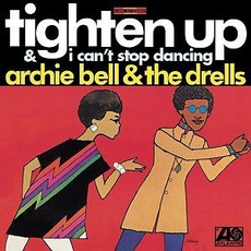 Tighten Up / I Can't Stop Dancing mp3 Artist Compilation by Archie Bell & The Drells