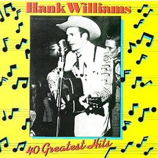 40 Greatest Hits (Remastered) mp3 Artist Compilation by Hank Williams