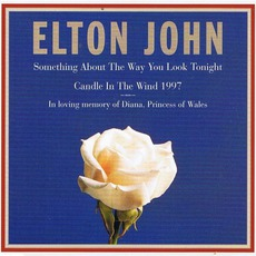 Something About The Way You Look Tonight / Candle In The Wind 1997 mp3 Single by Elton John