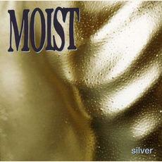 Silver mp3 Album by Moist