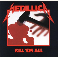Kill 'Em All (Remastered) mp3 Album by Metallica