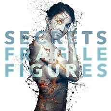 Fragile Figures by Secrets
