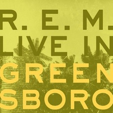 Live In Greensboro mp3 Album by R.E.M.