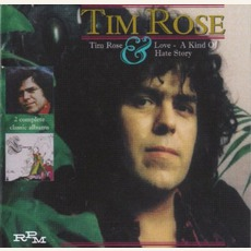 Tim Rose / Love: A Kind Of Hate Story (Remastered)