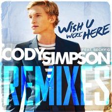 Wish U Were Here (Remixes) by Cody Simpson