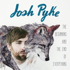 The Beginning And The End Of Everything mp3 Album by Josh Pyke