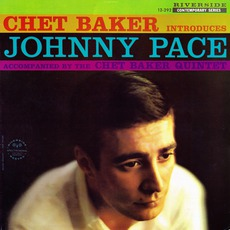 Chet Baker Introduces Johnny Pace (Remastered)