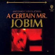 A Certain Mr. Jobim (Re-Issue) mp3 Album by Antônio Carlos Jobim