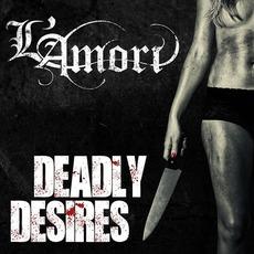 Deadly Desires by L'Amori