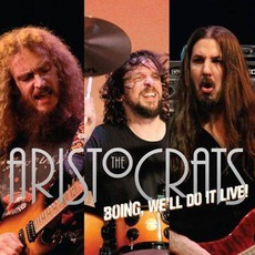Boing, Well Do It Live! mp3 Live by The Aristocrats