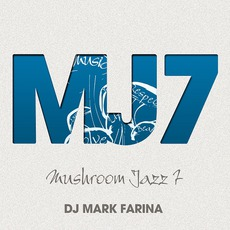 Mushroom Jazz, Volume 7 (Digital Deluxe Edition) mp3 Compilation by Various Artists