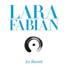 Le Secret mp3 Album by Lara Fabian
