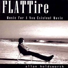 Flat Tire: Music For A Non-Existent Movie by Allan Holdsworth