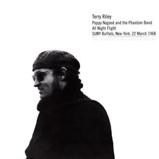 "Poppy Nogood And The Phantom Band ""All Night Flight"" (Remastered) mp3 Album by Terry Riley"