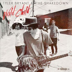 Wild Child mp3 Album by Tyler Bryant & The Shakedown