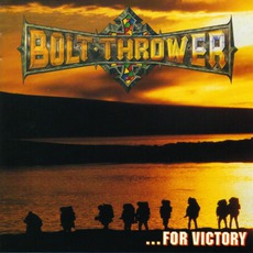 ...For VIctory (Japanese Edition) mp3 Album by Bolt Thrower