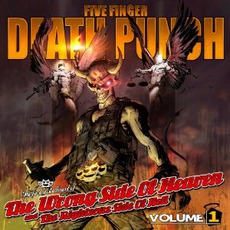 The Wrong Side Of Heaven And The Righteous Side Of Hell, Volume 1 (Deluxe Edition) by Five Finger Death Punch