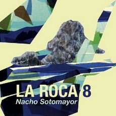 La Roca, Volumen 8 mp3 Album by Nacho Sotomayor