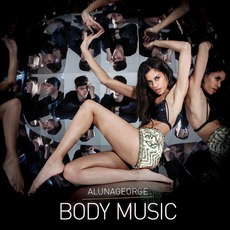 Body Music (Deluxe Edition) by AlunaGeorge
