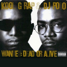 Wanted: Dead Or Alive (Special Edition) mp3 Album by Kool G Rap & DJ Polo