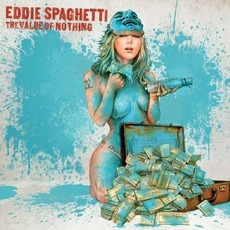 The Value Of Nothing mp3 Album by Eddie Spaghetti