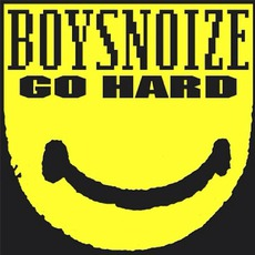 Go Hard mp3 Album by Boys Noize