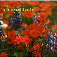 In The Presence Of Nothing (Re-Issue) by Lilys