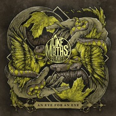 An Eye For An Eye mp3 Album by Like Moths To Flames