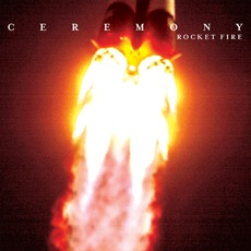 Rocket Fire mp3 Album by Ceremony