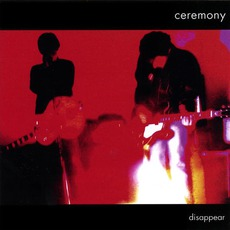 Disappear mp3 Album by Ceremony